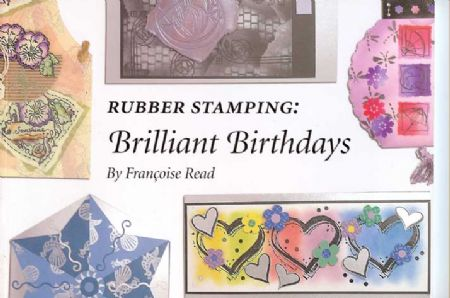Rubber Stamping: Brilliant Birthdays - Francoise Read